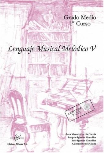 LIBRO DE LENGUAJE MUSICAL MELÓDICO 5 EDICIONES SI BEMOL